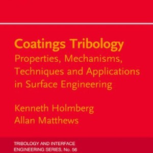 Coatings-Tribology-Contact-Mechanisms-Deposition-Techniques-and-Applications-Tribology-and-Interface-Engineering-0