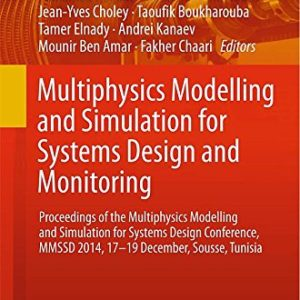 Multiphysics-Modelling-and-Simulation-for-Systems-Design-and-Monitoring-Proceedings-of-the-Multiphysics-Modelling-and-Simulation-for-Systems-Design--Tunisia-Applied-Condition-Monitoring-0