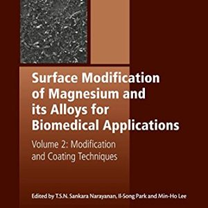 Surface-Modification-of-Magnesium-and-its-Alloys-for-Biomedical-Applications-Modification-and-Coating-Techniques-Volume-II-2-Woodhead-Publishing-Series-in-Biomaterials-0