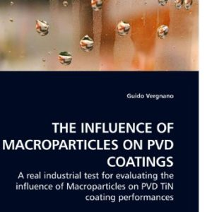 THE-INFLUENCE-OF-MACROPARTICLES-ON-PVD-COATINGS-0