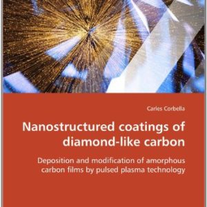 Nanostructured-coatings-of-diamond-like-carbon-Deposition-and-modification-of-amorphous-carbon-films-by-pulsed-plasma-technology-0