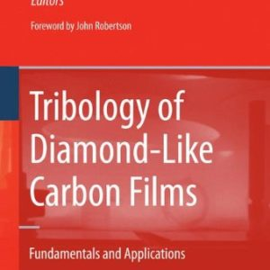Tribology-of-Diamond-like-Carbon-Films-Fundamentals-and-Applications-0